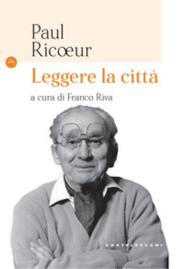 Leggere la città - Paul Ricoeur |