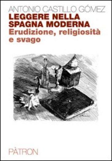 Leggere nella Spagna moderna - Antonio Castillo Gomez | Kritjur.org