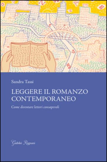 Leggere il romanzo contemporaneo. Come diventare lettori consapevoli - Sandra Tassi pdf epub