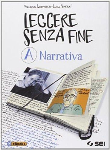 Leggere senza fine. Con Pagine per leggere e per scrivere. Per le Scuole superiori. 1: Narrativa - Vincenzo Jacomuzzi  