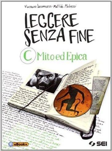 Leggere senza fine. Per le Scuole superiori. 3: Mito ed epica - Vincenzo Jacomuzzi |