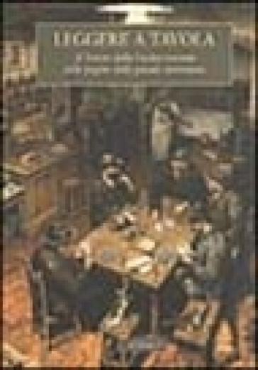 Leggere a tavola. Il tesoro della cucina toscana nelle pagine della grande letteratura - Andrea Rauch | Rochesterscifianimecon.com