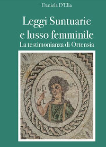 Leggi suntuarie e lusso femminile. La testimonianza di Ortensia - Daniela D'Elia  