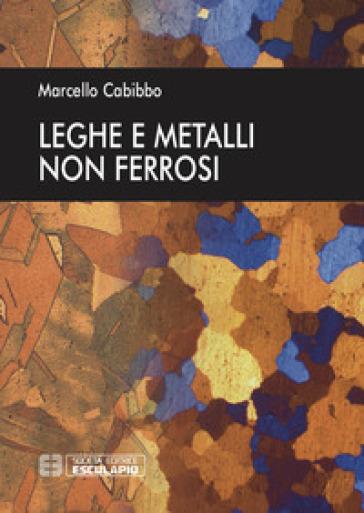 Leghe e metalli non ferrosi - Marcello Cabibbo | Thecosgala.com