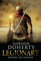 Legionary: Empire of Shades (Legionary 6)