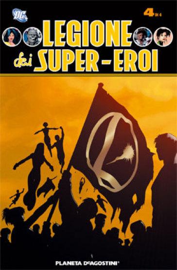 Legione dei super eroi. 4. - Mark Waid |