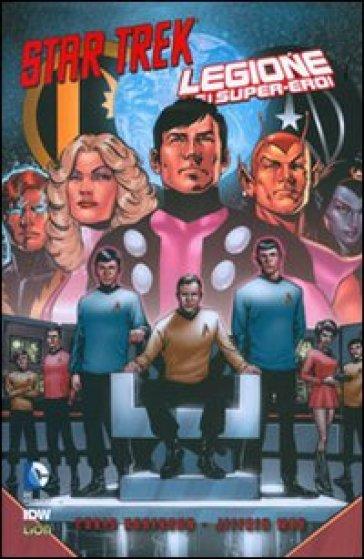 Legione dei super-eroi. Star Trek - Chris Roberson |