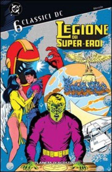 Legione dei supereroi. Classici DC. 6. - A. Bottero |