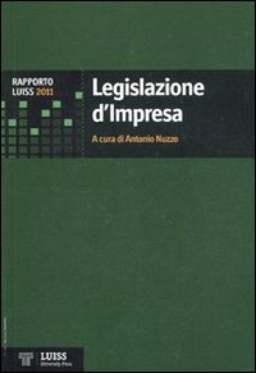 Legislazione d'impresa. Rapporto Luiss 2011 - A. Nuzzo pdf epub