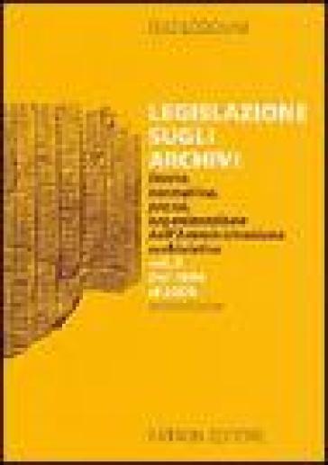 Legislazione sugli archivi. Storia, normativa, prassi, organizzazione dell'Amministrazione archivistica. 2.Dal 1998 al 2004 - Elio Lodolini |