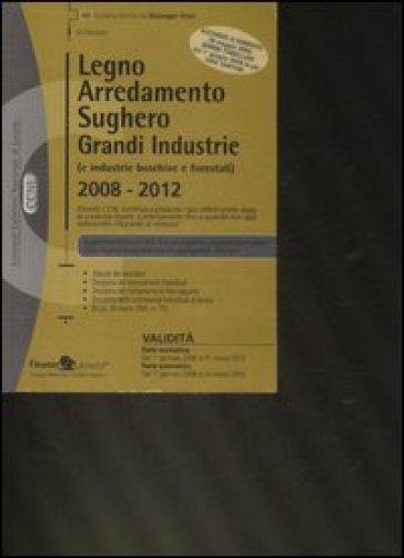 Legno, arredamento, sughero. Grandi industrie (e industrie boschive e forestali) 2008-2012