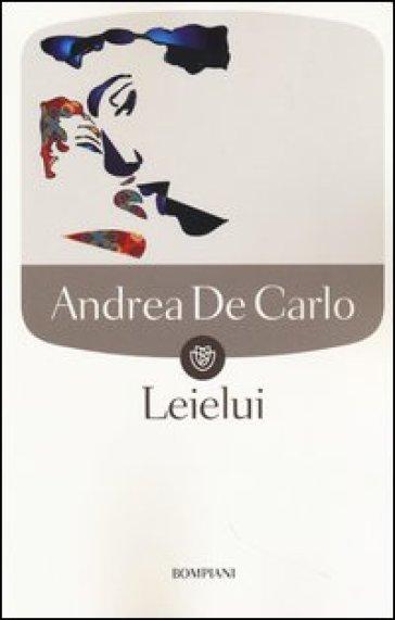 Leielui - Andrea De Carlo |