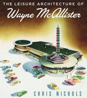 Leisure Architecture of Wayne McAllister
