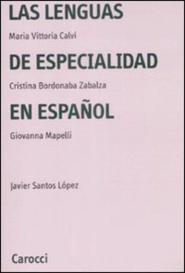 Lenguas de especialidad en español (Las) - M. Vittoria Calvi | Rochesterscifianimecon.com