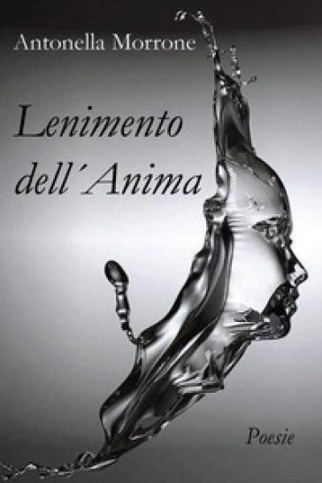 Lenimento dell'anima - Antonella Morrone |