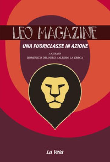 Leo magazine. Una fuoriclasse in azione - D. Del Nero | Rochesterscifianimecon.com
