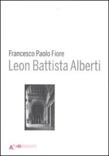Leon Battista Alberti. Ediz. illustrata