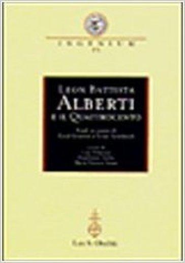 Leon Battista Alberti e il Quattrocento. Studi in onore di Cecil Grayson e Ernst Gombrich. Atti del Convegno internazionale (Mantova, 29-31 ottobre 1998) - M. V. Grassi  