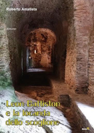 Leon Battiston e la Locanda dello Scoglione - Roberto Amatista | Ericsfund.org