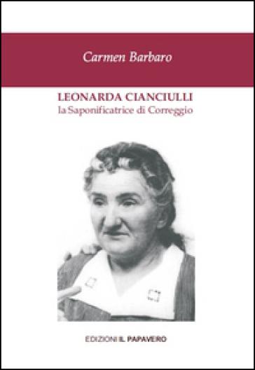 Leonarda Cianciulli. La saponificatrice di Correggio - Carmen Barbaro  