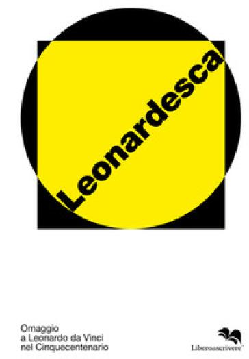 Leonardesca. Omaggio a Leonardo da Vinci nel cinquecentenario. Ediz. italiana e inglese - V. Monteverde | Jonathanterrington.com