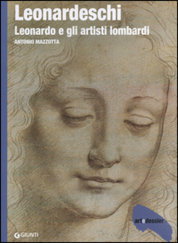 Leonardeschi. Leonardo e gli artisti lombardi. Ediz. illustrata - Antonio Mazzotta | Rochesterscifianimecon.com