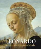 Leonardo: Discoveries from Verrocchio s Studio