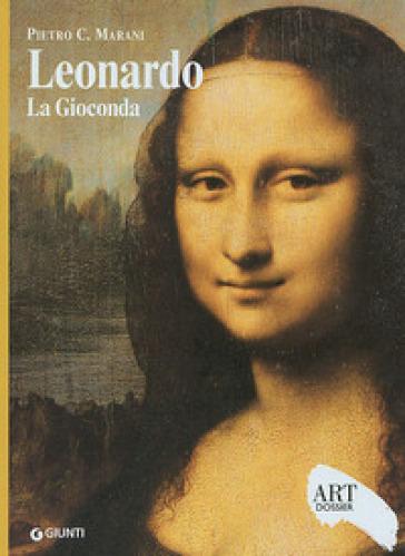 Leonardo. La Gioconda. Ediz. illustrata - Pietro C. Marani |