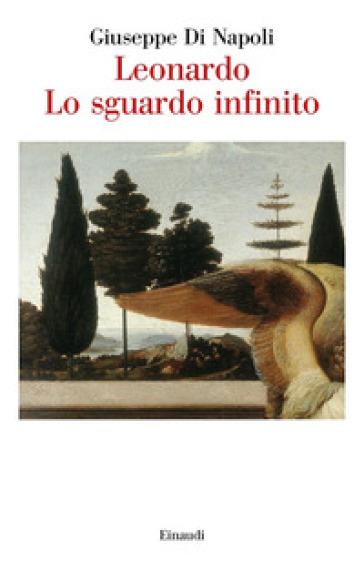 Leonardo. Lo sguardo infinito