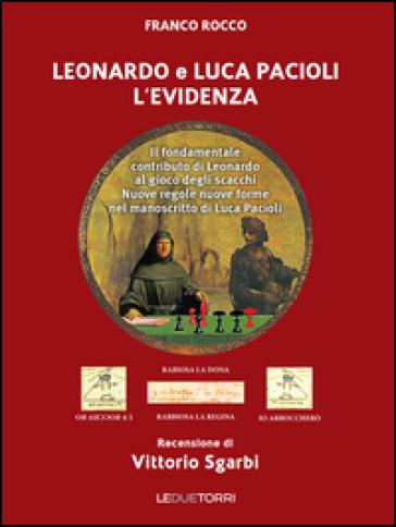 Leonardo e Luca Pacioli l'Evidenza. Il fondamentale contributo di Leonardo al gioco degli scacchi