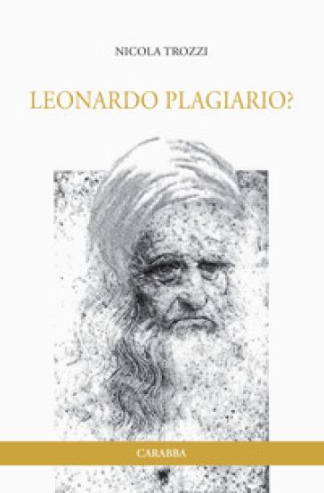 Leonardo Plagiario? - Nicola Trozzi |