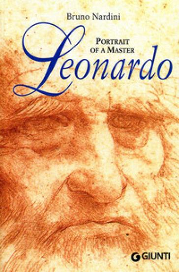 Leonardo. Portrait of a master. Ediz. illustrata - Bruno Nardini |