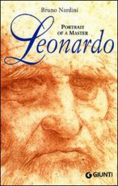 Leonardo. Portrait of a master. Ediz. illustrata