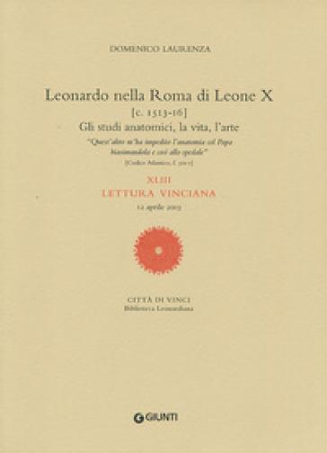 Leonardo nella Roma di Leone X. XLIII lettura vinciana - Domenico Laurenza |
