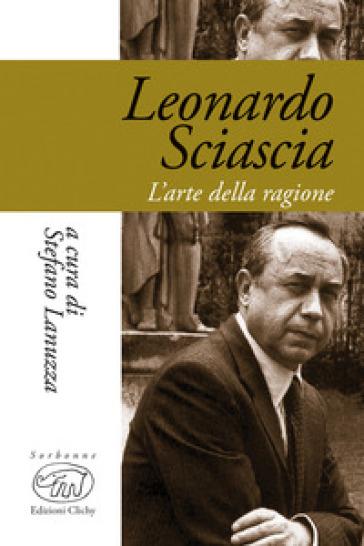 Leonardo Sciascia. L'arte della ragione - S. Lanuzza | Rochesterscifianimecon.com