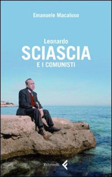 Leonardo Sciascia e i comunisti - Emanuele Macaluso |