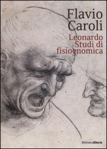 Leonardo. Studi di fisiognomica - Flavio Caroli | Rochesterscifianimecon.com