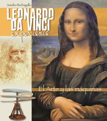 Leonardo da Vinci Experience. L'arte e le macchine. Ediz. spagnola