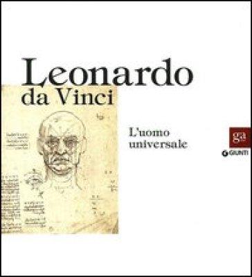 Leonardo da Vinci. L'uomo universale. Catalogo della mostra (Venezia, 1 settembre-1 dicembre 2013) - A. Perrissa Torrini | Jonathanterrington.com