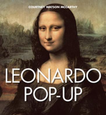 Leonardo pop-up. Ediz. a colori - Courtney Watson McCarthy |