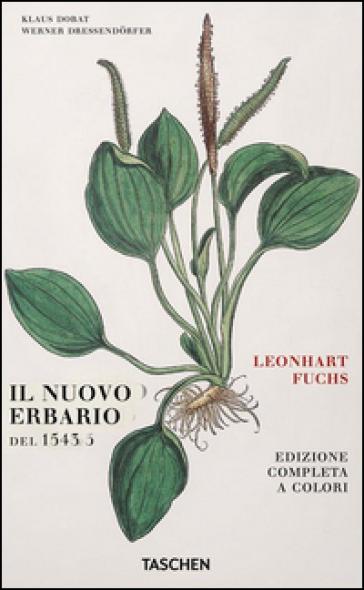 Leonhart Fuchs. Il nuovo erbario del 1543. Ediz. tedesca - Klaus Dobat | Rochesterscifianimecon.com