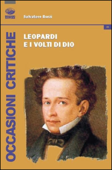 Leopardi e i volti di Dio - Salvatore Borzì  