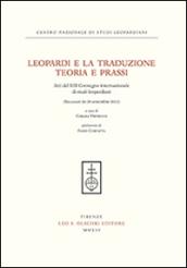 Leopardi e la traduzione. Teoria e prassi. Atti del 13° Convegno internazionale di studi leopardiani (Recanati, 26-28 settembre 2012) - Fields:anno pubblicazione:2016;autore:;editore:Olschki