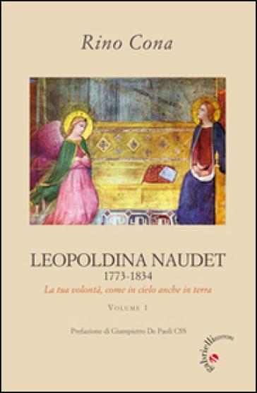 Leopoldina Naudet (1773-1834). La tua volontà, come in cielo anche in terra - Rino Cona  