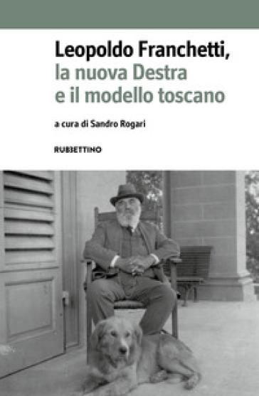 Leopoldo Franchetti, la nuova destra e il modello toscano - S. Rogari  