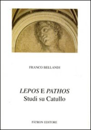 Lepos e Pathos. Studi su Catullo - Franco Bellandi | Rochesterscifianimecon.com