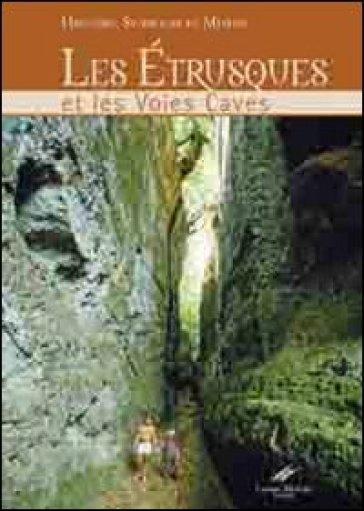 Les Etrusques et les voies caves. Histoire, symboles et legendes - Carlo Rosati | Kritjur.org