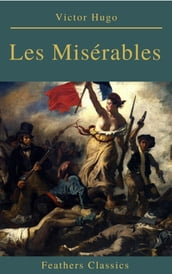 Les Misérables (Annotated) (Feathers Classics)