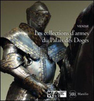 Les collections d'armes du Palais des doges - Paolo Delorenzi  