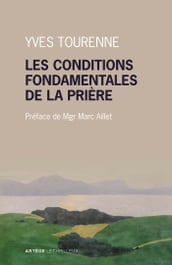 Les conditions fondamentales de la prière
